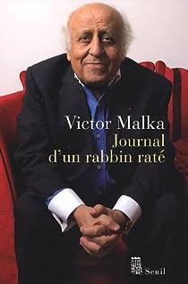 Journal d'un rabbin rat� par Malka