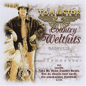 Tom Astor - Country Welthits - Zortam Music