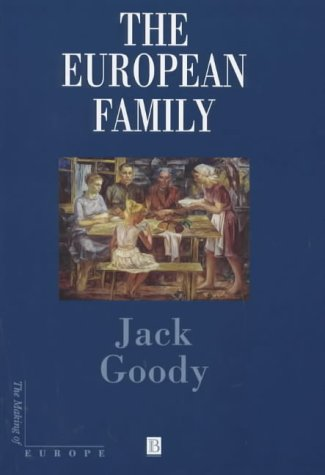 European Family : An Historico-Anthropological Essay, JACK GOODY