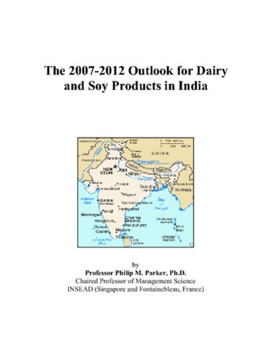 The 2007-2012 Outlook for Dairy and Soy Products in India