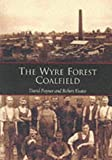 The Wyre Forest Coalfield (0752417622) by Poyner, David