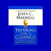 Thinking for a Change: 11 Ways Highly Successful People Approach Life and Work | [John C. Maxwell]