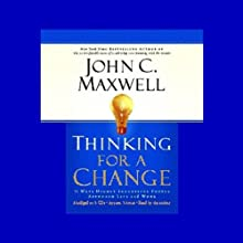 Thinking for a Change: 11 Ways Highly Successful People Approach Life and Work Audiobook by John C. Maxwell Narrated by John C. Maxwell