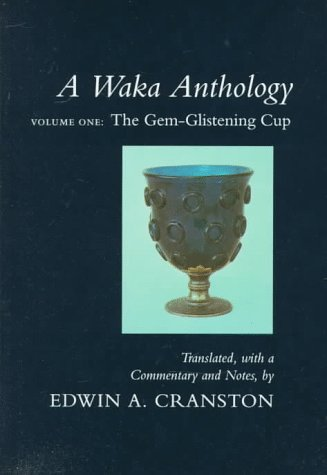 A Waka Anthology - Volume One: The Gem-Glistening Cup