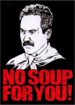 Seinfeld Soup Nazi No Soup For You Magnet