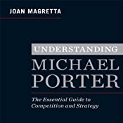 Understanding Michael Porter: The Essential Guide to Competition and Strategy | [Joan Magretta]