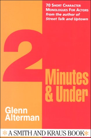 2 Minutes and Under : Original Character Monologues for Actors, GLENN ALTERMAN