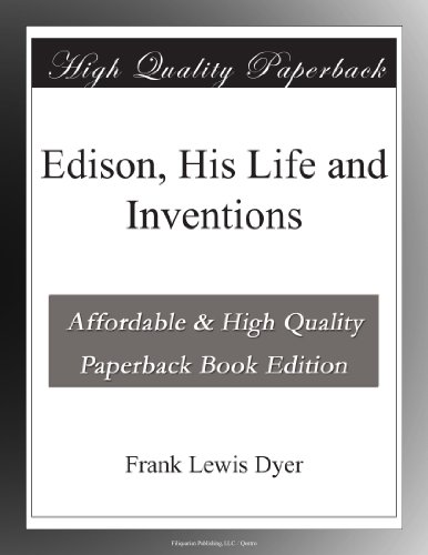 Edison, His Life and Inventions Picture
