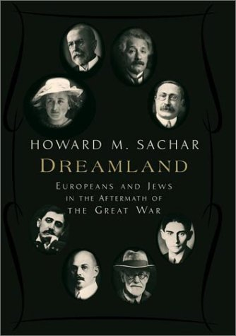 Dreamland:  Europeans and Jews in the Aftermath of the Great War, Sachar,Howard Morley