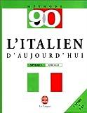 echange, troc Vittorio Fiocca - L'Italien d'aujourd'hui : Niveau 1, débutant (1 livre + coffret de 5 cassettes)