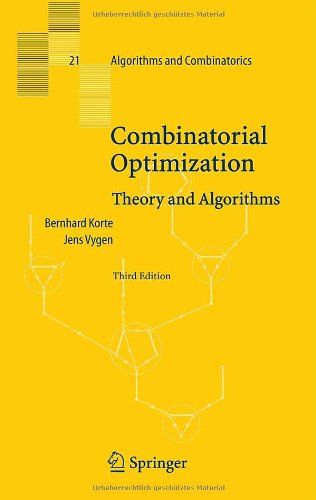 Combinatorial Optimization: Theory and Algorithms (Algorithms and Combinatorics)