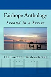 Fairhope Anthology:  Second in a Series (Fairhope Anthology Series Book 2)