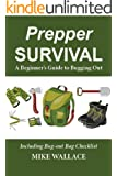 Prepper Survival: A Beginner's Guide to Bugging Out (Including Bug-out Bag Checklist) (English Edition)