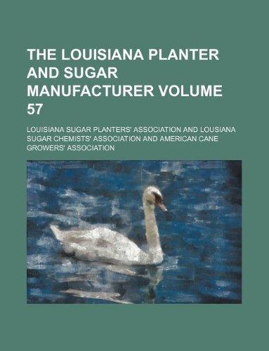 The Louisiana planter and sugar manufacturer Volume 57