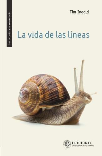 La vida de las líneas  [Ingold, Tim] (Tapa Blanda)