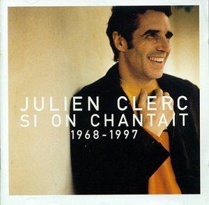 Julien Clerc - Si On Chantait - Zortam Music