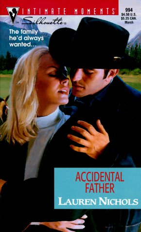 Accidental Father (The Loving Arms of the Law) (Silhouette Intimate Moments No. 994) (Intimate Moments, 994), Lauren Nichols