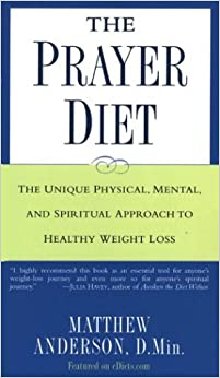 The Prayer Diet The Unique Physical Mental and