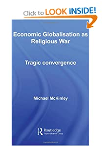Economic Globalisation as Religious War  - Michael McKinley