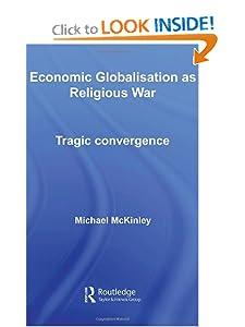 Economic Globalisation as Religious War  - Michael McKinley