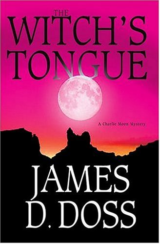 The Witch's Tongue (Charlie Moon Mysteries), James D. Doss