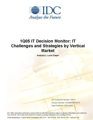 1Q05 IT Decision Monitor: IT Challenges and Strategies Vertical Market