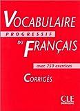 Vocabulaire progressif du français: corrigés [niveau intermédiaire]