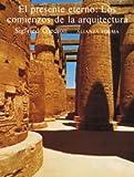 img - for El presente eterno/ The Present Eternity: Los Comienzos De La Arquitectura, Una Aportacion Al Tema De La Constancia Y El Cambio (Spanish Edition) book / textbook / text book