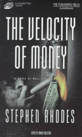 The Velocity of Money: A Novel of Wall Street
