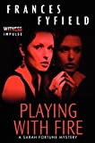 img - for Playing With Fire: A Sarah Fortune Mystery (Sarah Fortune Mysteries) book / textbook / text book