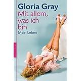 """Mit allem, was ich bin: Mein Lebenvon """"Gloria Gray"""""""