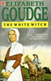 The white witch (0340024100) by Elizabeth Goudge