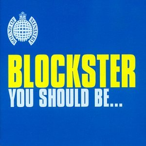 Blockster - You Should Be - Zortam Music