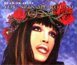 Dead Or Alive - You Spin Me Round 2003, Pt. 2 [UK-Import] - Zortam Music
