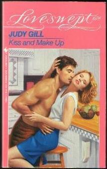 KISS AND MAKE UP (Loveswept, No 678), JUDY GILL