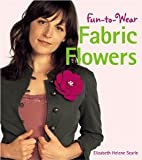 Fun-to-Wear Fabric Flowers [Paperback] [2006] Elizabeth Searle