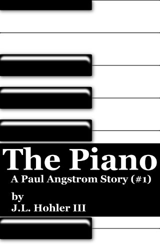 The Piano (The Paul Angstrom Stories)