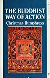 The Buddhist Way of Action (Mandala Books) (0042941008) by Humphreys, Christmas
