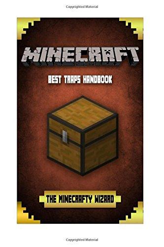 Minecraft: Best Traps Handbook: (Unofficial Minecraft Traps Guide for Kids.)