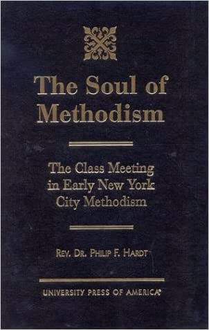 The Soul of Methodism: The Class Meeting in Early New York City Methodism