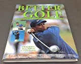 img - for Better Golf (EVERYTHING YOU NEED TO KNOW ABOUT GOLF AND HOW TO PLAY THE GAME) book / textbook / text book
