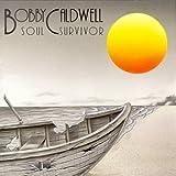 Soul Survivor Bobby Caldwell