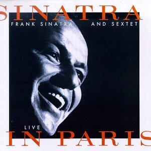 Frank Sinatra - Sinatra & Sextet: Live in Paris - Zortam Music