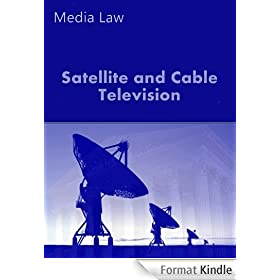 Satellite and Cable Television: Contemporary Decisions (Media Law) (English Edition)