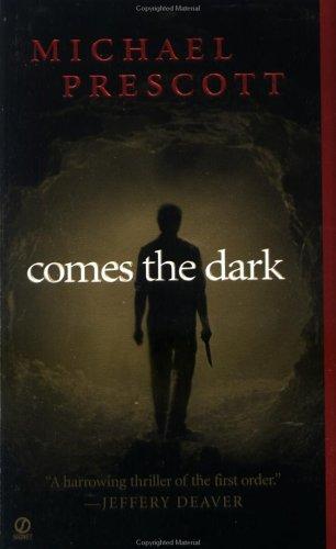 Comes the Dark, MICHAEL PRESCOTT