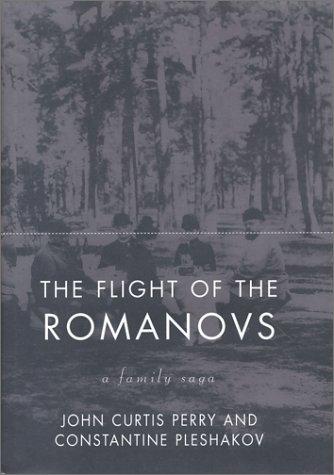Flight of the Romanovs, John Curtis Perry, Constantine Pleshakov