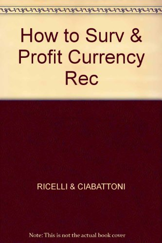 How to Surv & Profit Currency Rec