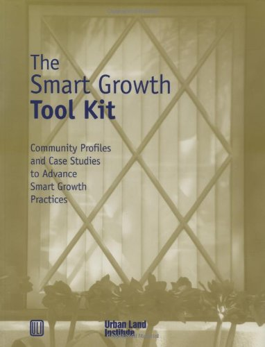 Smart Growth Tool Kit: Community Profiles & Case Studies to Advance Smart Growth Practices