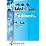 """Friedrich Tabellenbuch Maschinenbau: F�r Weiterbildung und Praxisvon """"Antonius Lipsmeier"""""""
