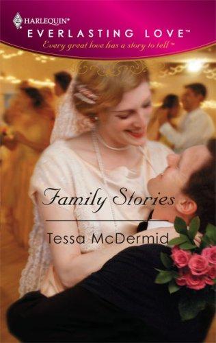 Family Stories (Harlequin Everlasting Love #8), Tessa Mcdermid